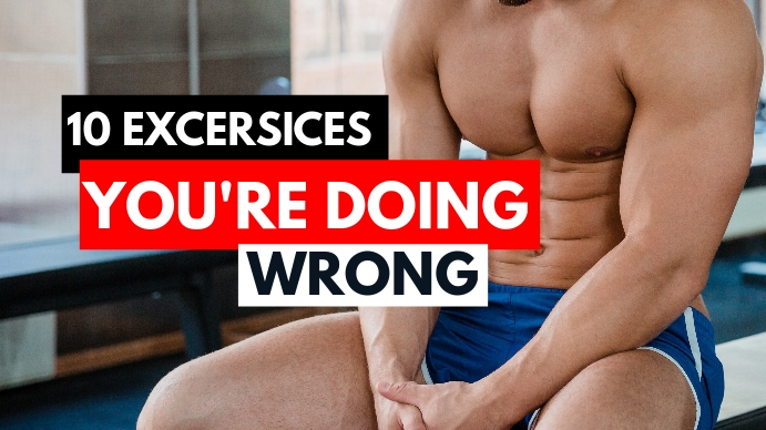 10 exercices you are doing wrong youtube thum YouTube-thumbnail template