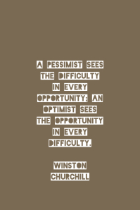 Difficulty&Opportunity;-Winston Churchill
