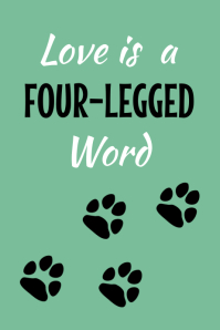 Love is a Four Legged Word Poster