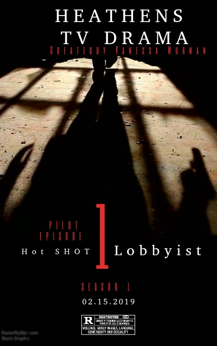 Pilot Episode, Hot Shot Lobbyist (Heathens TV Drama)