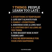 7 THINGS PEOPLE LEARN TOO LATE :