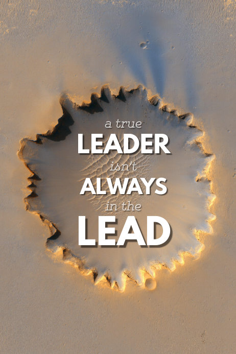 a true leader isn't always in the lead