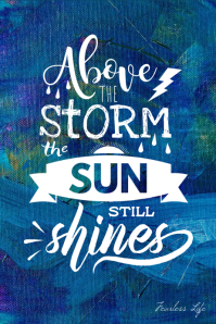 Above the storm the sun shines poster
