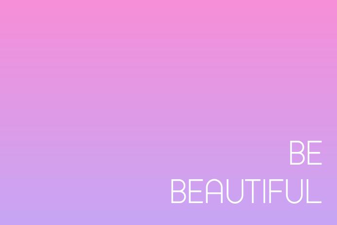 be beautiful poster