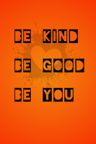 Be Kind, Be Good