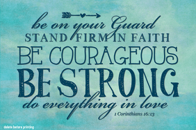 Be Strong and Courageous Religious Gift Home Decor Print