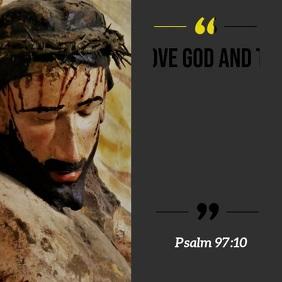 Bible quote psalm 97 love god no evil video Instagram 帖子 template