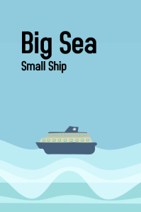 Big sea, small ship