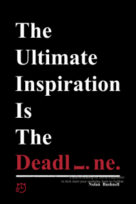 Black Inspirational Poster about Deadlines