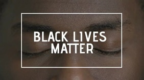 BlackLivesMatter Facebook Cover Digitale Vertoning (16:9) template