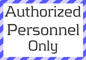 blue simple striped frame on sign - Authorized personnel onl