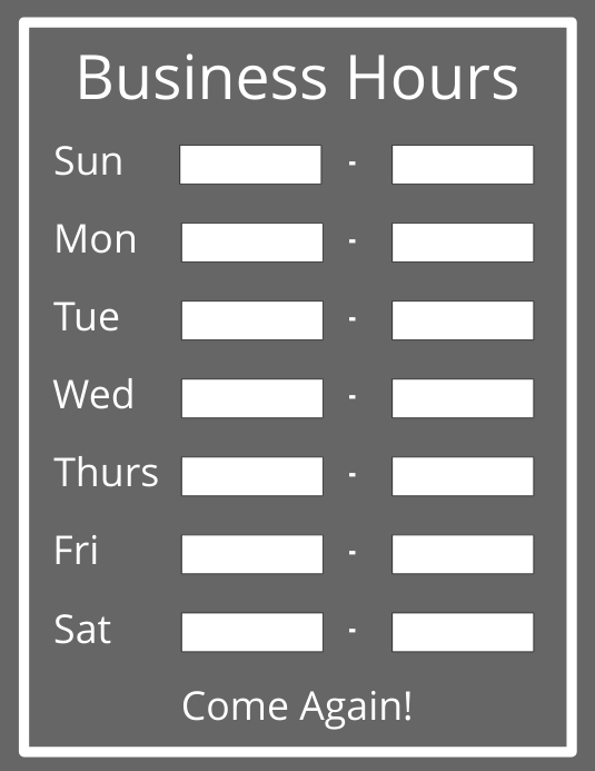 business hours sign template postermywall. Black Bedroom Furniture Sets. Home Design Ideas