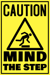 Caution Mind The Step Safety Poster Template