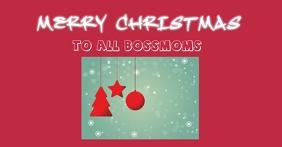 CHRISTMAS CARD TO A BOSS MOM