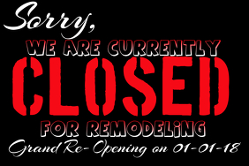 Closed for Remodeling
