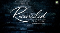 Colossians Reconciled in Christ Tampilan Digital (16:9) template