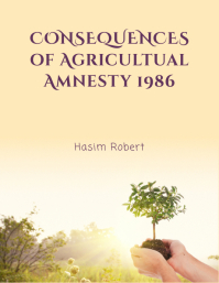 Consequences of Agricultural Amnesty 1986