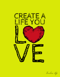 Create a life you love inspiration flyer post