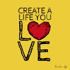 Create a Life you Love quote square poster