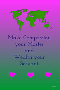Compassion & Wealth customizable @postermywall