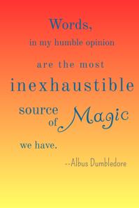 Words are Magic Dumbledore Quote