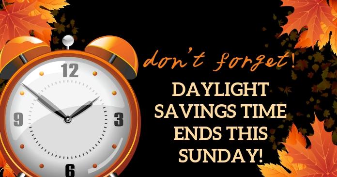 DAYLIGHT SAVING TIME ENDS TEMPLATE Image partagée Facebook