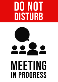 Do Not Disturb, Meeting In Progress Sign A4 template