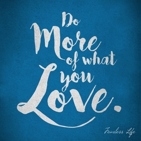 Do what you love inspiration motivation quote