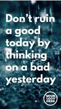 Don't ruin a good today motivation text rain Digital Display (9:16) template