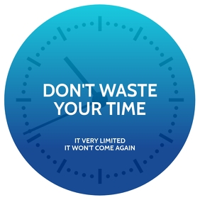 Don't Waste Time Sign Template Square (1:1)