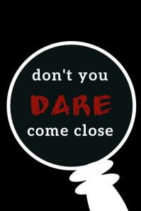 Don't you dare come close