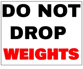 DONT DROP WEIGHTS BOARD SIGN TEMPLATE Duży prostokąt