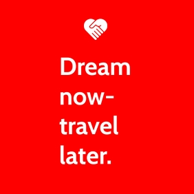 Dream Now Travel Later Template