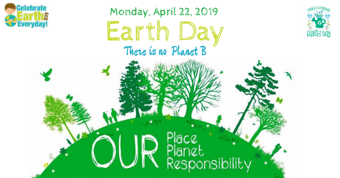 Earth Day 2019 Our Responsibility