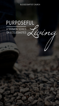Ecclesiastes Purposeful Living Sermon Series Pantalla Digital (9:16) template
