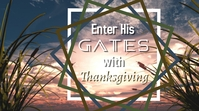 Enter His gates with Thanksgiving Miniature YouTube template