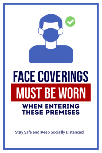 Face Coverings Must Be Worn Enter Premises Poster template