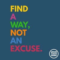Find a way not an excuse instagram poster Kwadrat (1:1) template