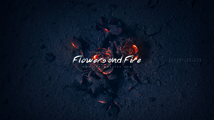 Flowers and Fire Youtube Channel Art Banner Template