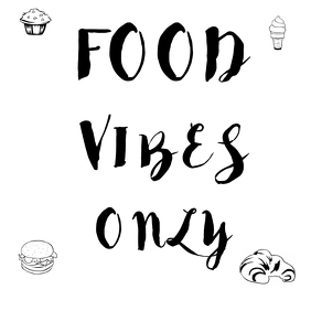 FOOD VIBES ONLY