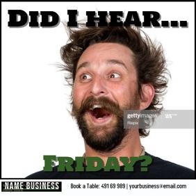 Did I hear Friday Meme