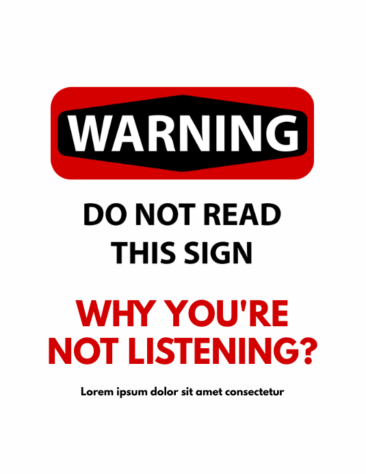 funny warning sign template free postermywall