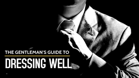 gentleman's guide to dressing well YouTube-miniature template
