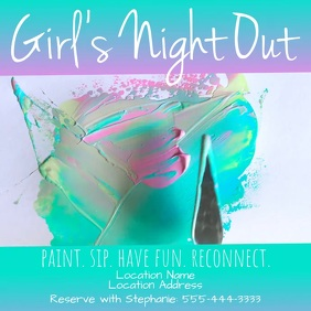 Girls Night Out Paint. Sip. Have Fun. Vierkant (1:1) template