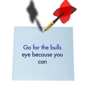 Go for the bulls eye