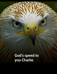 God's Speed to you Charlie