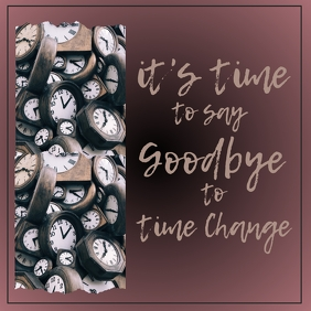 Good-bye Time Change - Instagram template