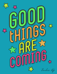 Good Things Are Coming motivational flyer