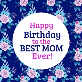 Happy Birthday Mom Blue Florals Instagram Post template