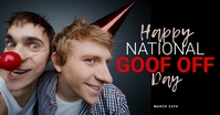 Happy National Goof Off Day greeting card Facebook Shared Image template